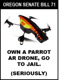 Oregon Senate Bill 71 - Own a Parrot AR Drone, Go To Jail - Seriously