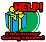 Help! I'm getting-giving a drone!